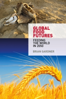 Global Food Futures : Feeding the World in 2050, Paperback Book