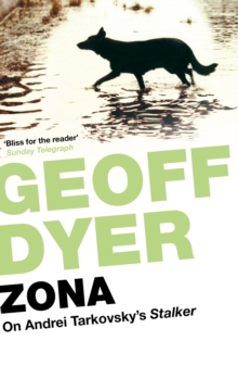 Zona : A Book About a Film About a Journey to a Room, Paperback Book