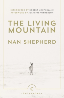 The Living Mountain : A Celebration of the Cairngorm Mountains of Scotland, Paperback Book