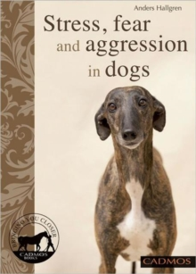 Stress, Anxiety and Aggression in Dogs, Paperback Book