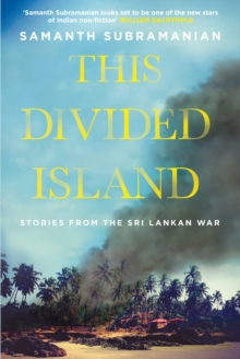 This Divided Island : Stories from the Sri Lankan War, Paperback Book
