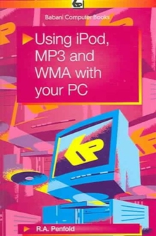 Using IPod, MP3 and WMA with Your PC, Paperback Book