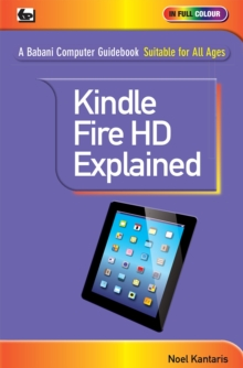 Kindle Fire HDX Explained, Paperback Book