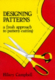 Designing Patterns - A Fresh Approach to Pattern Cutting, Paperback Book