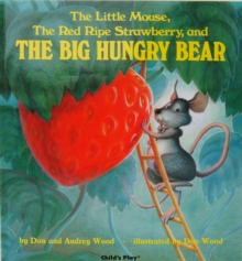 The Little Mouse, the Red Ripe Strawberry and the Big Hungry Bear, Hardback Book