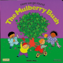 Here We Go Round the Mulberry Bush, Board book Book
