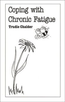 Coping with Chronic Fatigue, Paperback Book
