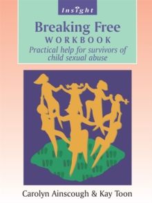 Breaking Free : Help for Survivors of Child Sex Abuse Workbook, Paperback Book