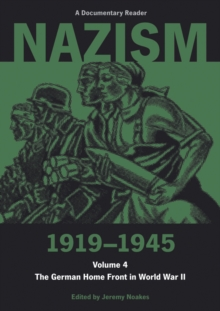 Nazism, 1919-1945 : The German Home Front in World War II: a Documentary Reader, Paperback Book