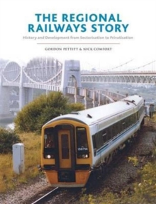 The Regional Railways Story : Sectorisation to Privatisation - Three Decades of Revival, Hardback Book