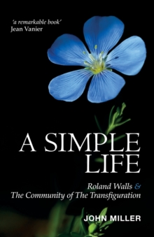 A Simple Life : Roland Walls & the Community of the Transfiguration, Paperback Book