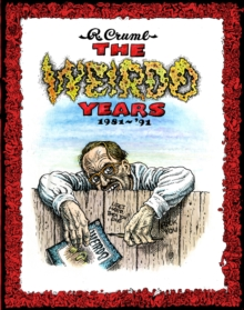 R. Crumb - The Weirdo Years 1981-'93, Hardback Book