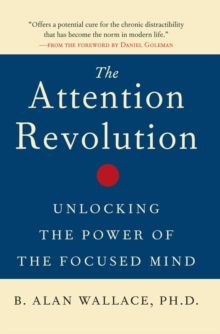 The Attention RE : Unlocking the Power of the Focused Mind v.ution, Paperback Book