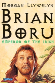 Brian Boru : Emperor of the Irish, Paperback Book
