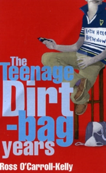 Ross O'Carroll Kelly : The Teenage Dirtbag Years, Paperback Book