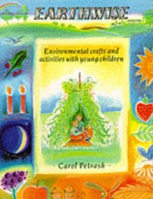 Earthwise : Environmental Crafts and Activities with Young Children, Paperback Book