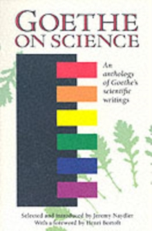 Goethe on Science : An Anthology of Goethe's Scientific Writings, Paperback Book
