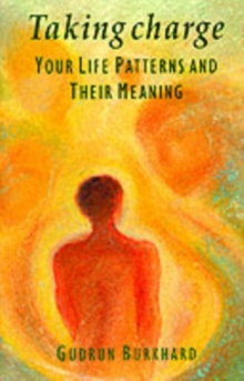 Taking Charge : Your Life Patterns and Their Meaning, Paperback Book