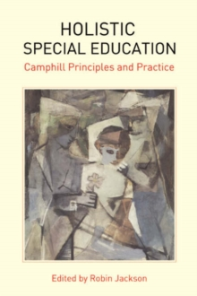 Holistic Special Education : Camphill Principles and Practice, Paperback Book
