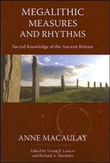 Megalithic Measures and Rhythms : Sacred Knowledge of the Ancient Britons, Hardback Book