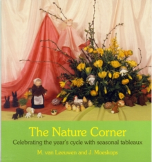 The Nature Corner : Celebrating the Year's Cycle with Seasonal Tableaux, Paperback Book