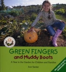 Green Fingers and Muddy Boots : A Year in the Garden for Children and Families, Mixed media product Book