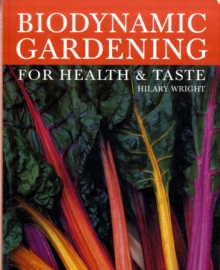 Biodynamic Gardening : For Health and Taste, Paperback Book