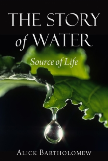 The Story of Water : Source of Life, Paperback Book
