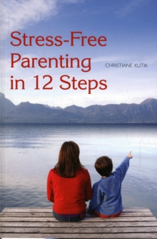 Stress-free Parenting in 12 Steps, Paperback Book