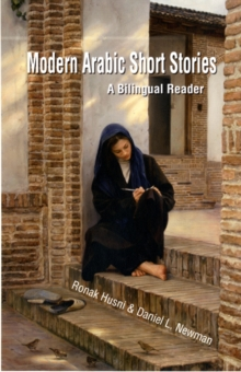 Modern Arabic Short Stories : A Bilingual Reader, Paperback Book