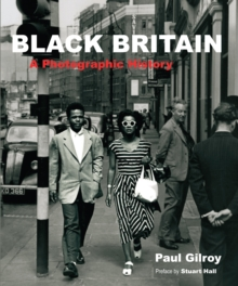 Black Britain : A Photographic History, Paperback Book