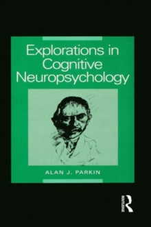 Explorations in Cognitive Neuropsychology, Paperback Book