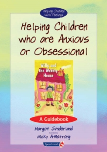 Helping Children Who are Anxious or Obsessional : A Guidebook, Paperback Book