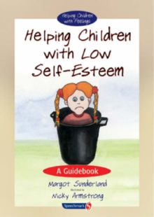 Helping Children with Low Self-Esteem : A Guidebook, Paperback Book