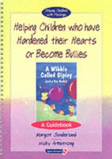 Helping Children Who Have Hardened Their Hearts or Become Bullies & Wibble Called Bipley (and a Few Honks) : Set AND Wibble Called Bipley (and a Few Honks), Paperback Book