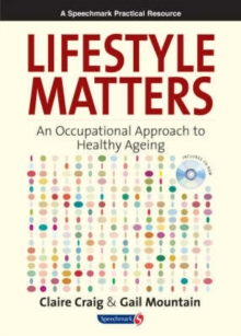 Lifestyle Matters : An Occupational Approach to Healthy Ageing, Paperback Book