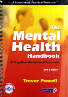 The Mental Health Handbook : A Cognitive Behavioural Approach, Paperback Book