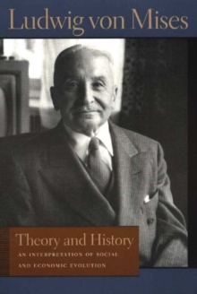 Theory and History : An Interpretation of Social and Economic Evolution, Paperback Book