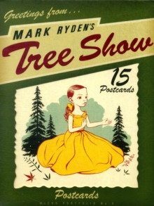 Mark Ryden's Tree Show, Postcard book or pack Book