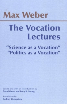 "The Vocation Lectures : ""Science as a Vocation""; ""Politics as a Vocation"", Paperback Book"
