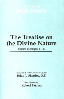 The Treatise on the Divine Nature : Summa Theologiae I 1-13, Paperback Book