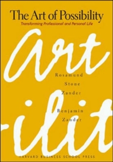 The Art of Possibility : Transforming Professional and Personal Life, Hardback Book