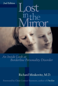 Lost in the Mirror : An Inside Look at Borderline Personality Disorder, Paperback Book