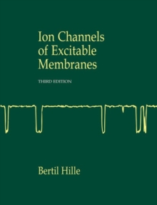 Ion Channels of Excitable Membranes, Hardback Book
