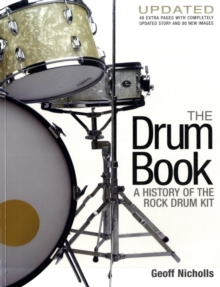 The Drum Book : A History of the Rock Drum Kit, Paperback Book