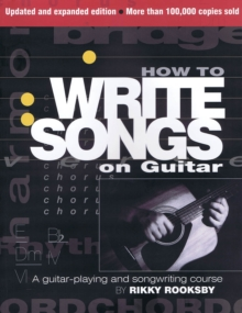 Rikky Rooksby : How to Write Songs on Guitar - Second Edition, Paperback Book
