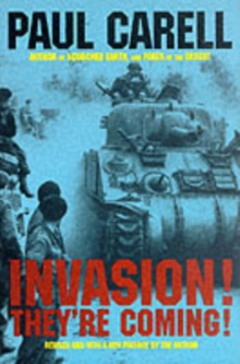 Invasion! - They're Coming! : German Account of the D-Day Landings and the 80 Days' Battle for France, Hardback Book