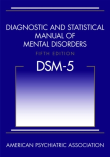 Diagnostic and Statistical Manual of Mental Disorders (DSM-5 (R)), Hardback Book