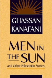 """Men in the Sun"" and Other Palestinian Stories, Paperback Book"