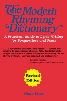 The Modern Rhyming Dictionary : A Practical Guide to Lyric Writing for Songwriters and Poets, Paperback Book